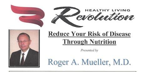 Roger Mueller, MD - HEALTHY LIVING REVOLUTION tickets