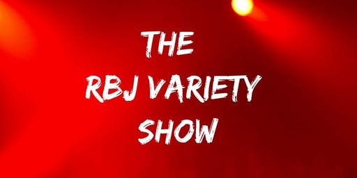 The RBJ Variety Show