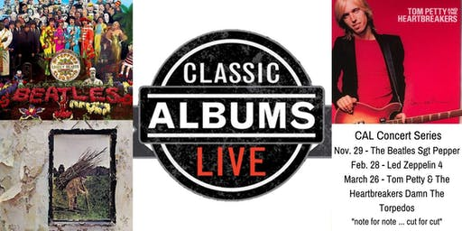 Classic Albums Live Package: Nov 29/2019, Feb 28/2020, March 26/2020