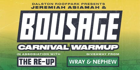 BOUSAGE x TheReUp - Carnival Warm Up @DalstonRoofPark tickets