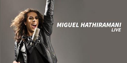 MIGUEL HATHIRAMANI LIVE + CORTOMETRAJE
