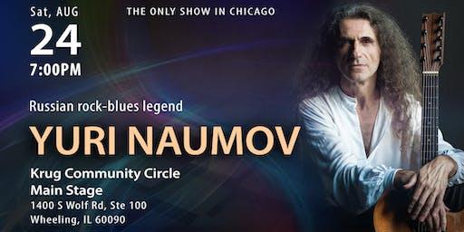 Yuri Naumov rocks Chicago on Sat. Aug 24th.