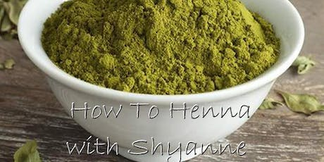 How To Henna with Shyanne at the Healing Hands, Fall Semester tickets
