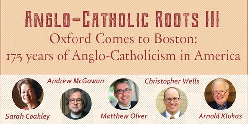 Anglo-Catholic Roots III: Oxford comes to Boston