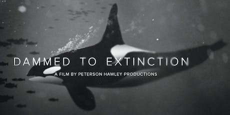 Dammed to Extinction Film Screening tickets