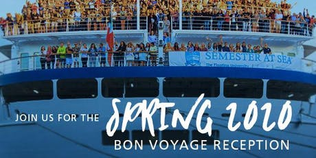 Semester at Sea Spring 2020 Bon Voyage Reception  tickets