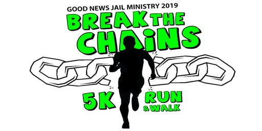 Good News Jail Ministry 2019 Break The Chains 5K Run & Walk