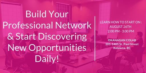 Build Your Professional Network & Start Discovering New Opportunities Daily