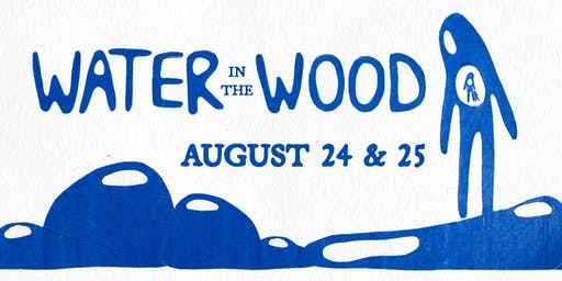 Water in the Wood: End of Summer Showcase