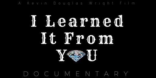 I Learned It From You (Documentary Film)