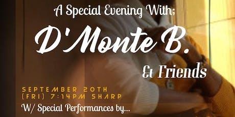 """""""A Speical Evening W/ DMonteB. & Friends tickets"""