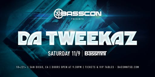 Da Tweekaz at Bassmnt Saturday 11/9