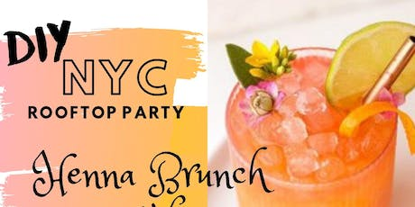 NYC| RoofTop Party| DIY Henna Brunch and Rum Punch|  tickets