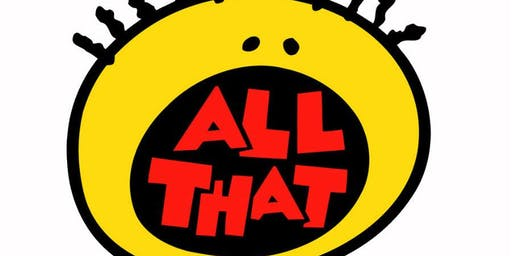 ALL THAT!! 90'S AND 00'S PARTY