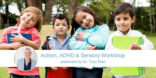 Daytime ADHD & Sensory Workshop for Parents with Dr. Tony Ebel