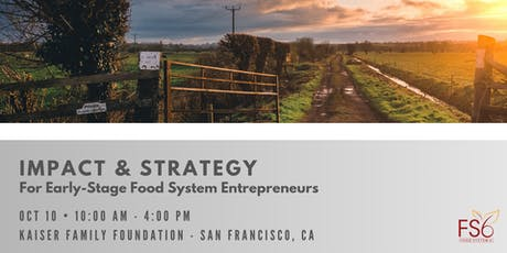 Impact & Strategy for Early-Stage Food System Entrepreneurs  tickets
