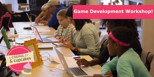 Coding & Cupcakes September: Game Development 1 Workshop