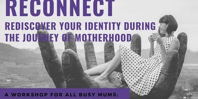 Reconnect - A workshop for all busy mums