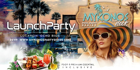 Mykonos On The Deck Launch Party tickets