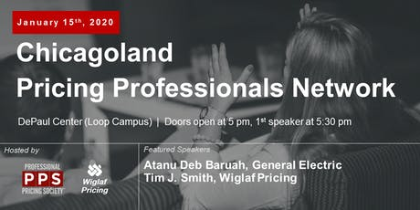 Chicagoland Pricing Professionals Network, January 2020 - Featuring Atanu Deb Baruah of General Electric tickets