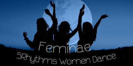 Feminae: 5Rhyhms Women Full Moon Dance tickets