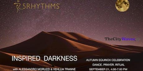 Inspired Darkness: 5Rhythms Equinox Dance tickets