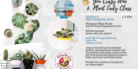 You Crazy Wine & Plant Lady Class tickets
