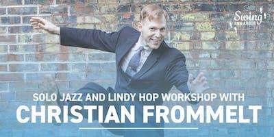 Solo Jazz + Lindy Hop Workshop w/ Christian Frommelt