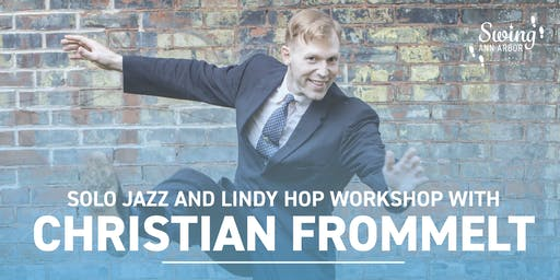 Solo Jazz + Lindy Hop Workshop w/ Christian Frommelt