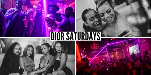 DIOR SATURDAYS   w/ VAMPLIFE   FREE w/RSVP   FOR TABLE BOOKING 713.494.9093