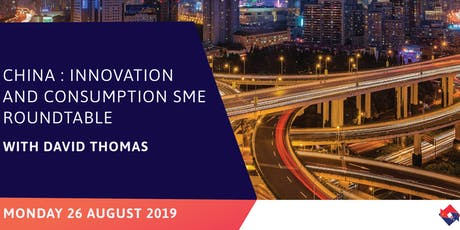 ACBC Vic: China : Innovation and Consumption SME Roundtable with David Thomas tickets