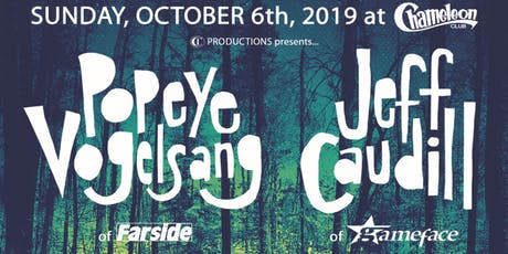 Popeye Vogelsang (of Farside) & Jeff Caudill (of Gameface) tickets