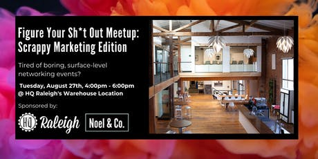 Figure Your Sh*t Out Meetup: Scrappy Marketing Edition tickets