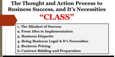 "The Thought and Action Process to Business Success and It's Necessities ""CLASS"""