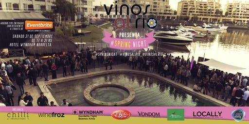 Vinos al Rio Presenta - Spring Night - 2da Ed.