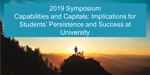 2019 Symposium - Capabilites and Capitals: Student Persistence and Success at university
