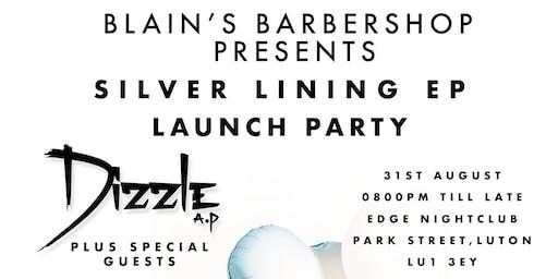 Blain's Barbershop Presents Dizzle AP Silver Lining Launch Party
