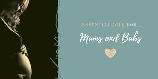 Mums and Bubs Essential Oil Workshop
