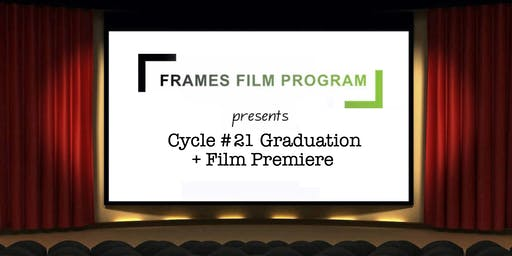 Cycle #21 Frames Film Program Graduation + Film Premiere!