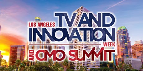 2019 Los Angeles TV and Innovation Week and CMO Summit  tickets