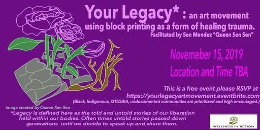 Your Legacy: an art movement using block printing for healing trauma