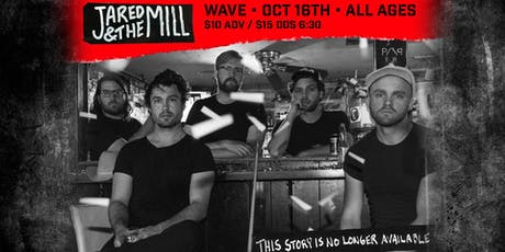 Jared & The Mill at Wave! tickets