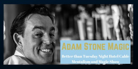 Better Than Tuesday Night Hotel Cable, Adam Stone Mentalism and Magic Show tickets