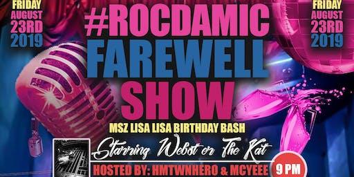 #RocDaMicFarewell Show / Msz Lisa Lisa Birthday Bash