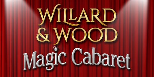 Willard & Wood Magic Cabaret