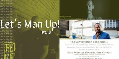 Let's Man Up! pt 3