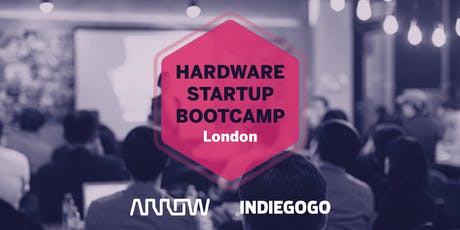 Indiegogo presents: Hardware Startup Bootcamp tickets