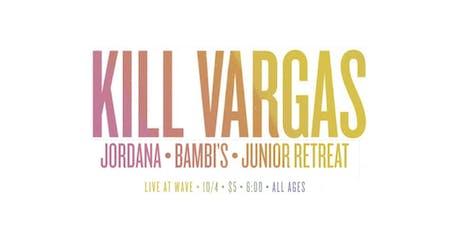 Kill Vargas at Wave tickets