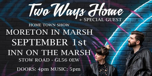 Two Ways Home - Moreton In Marsh