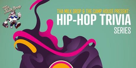 Tha Milk Drop & The Camp House Present: Hip-Hop Trivia Series tickets